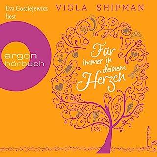 Für immer in deinem Herzen                   Autor:                                                                                                                                 Viola Shipman                               Sprecher:                                                                                                                                 Eva Gosciejewicz                      Spieldauer: 9 Std. und 50 Min.     109 Bewertungen     Gesamt 4,4