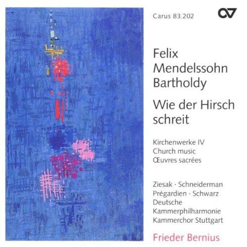 Felix Mendelssohn Bartholdy: Wie der Hirsch schreit - Sacred Choral Works Vol. 4