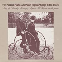 Parlour Piano: American Popular Songs of 1800's