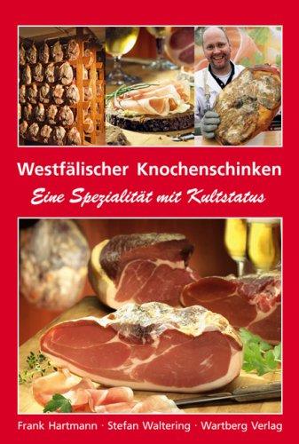 Westfälischer Knochenschinken - Eine Spezialität mit Kultstatus
