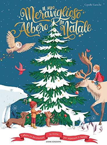 Il mio meraviglioso albero di Natale. Ediz. a colori