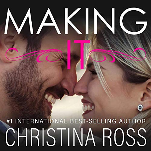 Making It: The Making It Series - A Romantic Comedy