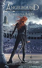 Angelbound: Kick-ass epic fantasy and paranormal romance (Angelbound Origins Book 1)