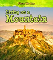 Living on a Mountain (Young Explorer: Places We Live)