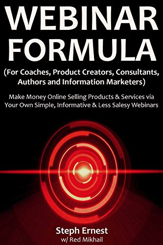 Webinar Formula (For Coaches, Product Creators, Consultants, Authors and Information Marketers): Make Money Online Selling Products & Services via Your ... & Less Salesy Webinars (English Edition) (Formato Kindle)