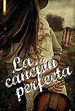 La canción perfecta (Spanish Edition)