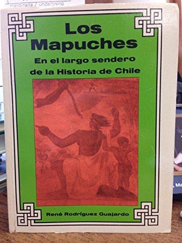 Los Mapuches en el largo sendero de la historia de Chile