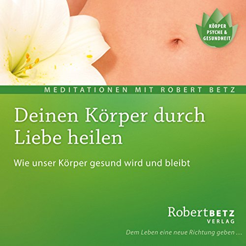 Deinen Körper durch Liebe heilen                   By:                                                                                                                                 Robert Betz                               Narrated by:                                                                                                                                 Robert Betz                      Length: 1 hr and 8 mins     1 rating     Overall 5.0