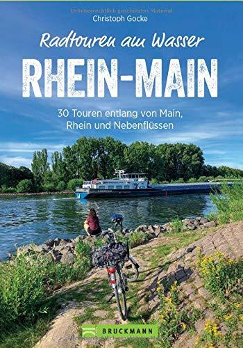 Radführer: Radtouren am Wasser Rhein-Main. 30 Touren rund um Frankfurt. Entspannt mit dem Fahrrad entlang von Rhein und Main auf verkehrsarmen ... entlang von Main, Rhein und Nebenflüssen