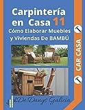 Carpintería en casa N° 11: Cómo Elaborar Muebles y Viviendas De BAMBÚ