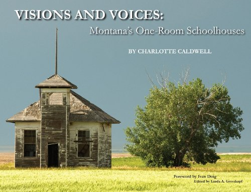 Visions and Voices: Montana's One-Room Schoolhouses