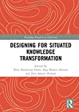 Designing for Situated Knowledge Transformation (Routledge Research in Education)