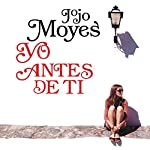 Yo antes de ti [Me Before You]     Antes de ti 1 [Before You, Libro 1]              By:                                                                                                                                 Jojo Moyes                               Narrated by:                                                                                                                                 Ana Osorio,                                                                                        Carolina Ayala,                                                                                        Liliana Montenegro,                   and others                 Length: 15 hrs and 21 mins     48 ratings     Overall 4.7