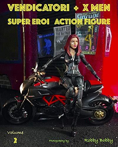 Vendicatori + X-Men: SUPER EROI (ACTION FIGURE Vol. 2) (Italian Edition)
