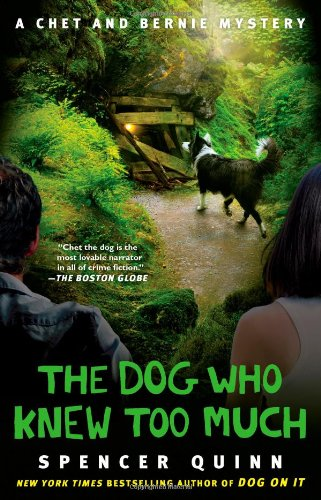 Image of The Dog Who Knew Too Much: A Chet and Bernie Mystery (4) (The Chet and Bernie Mystery Series)