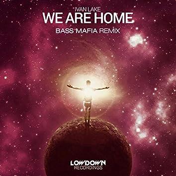 We Are Home (Bass Mafia Remix)