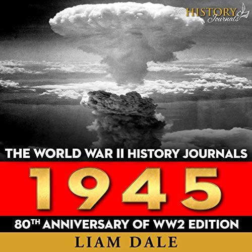 The World War II History Journals: 1945 cover art