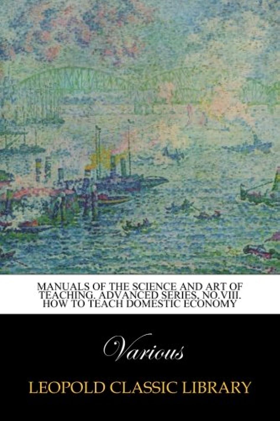 回答窓を洗う手つかずのManuals of the science and art of teaching. Advanced series, No.VIII. How to teach domestic economy