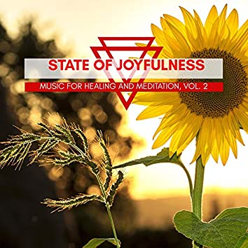 State Of Joyfulness - Music For Healing And Meditation, Vol. 2