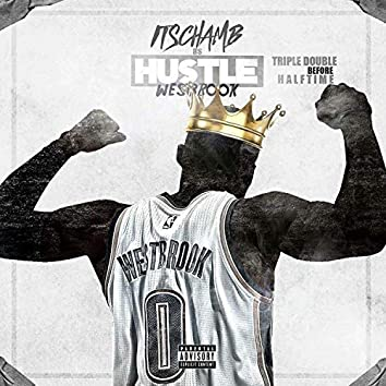 Hustle Westbrook (Triple Double Before Halftime)