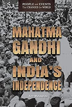 Mahatma Gandhi and India's Independence - Book  of the People and Events That Changed the World