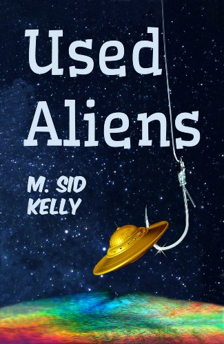 Book: Used Aliens by M. Sid Kelly