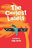 The Coolest Labels: a Miami novel