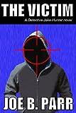 The Victim (Detective Jake Hunter Book 1)