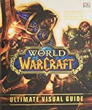 World of Warcraft - Ultimate Visual Guide, Updated and Expanded - DK - 03/05/2016