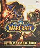 World of Warcraft - Ultimate Visual Guide, Updated and Expanded