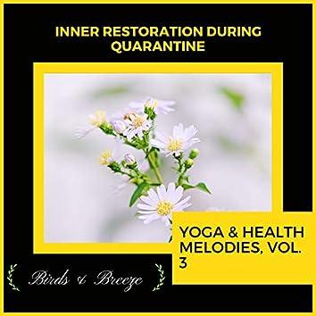 Inner Restoration During Quarantine - Yoga & Health Melodies, Vol. 3