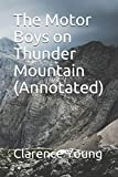 The Motor Boys on Thunder Mountain (Annotated)