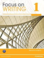 Focus on Writing 1: Student Book
