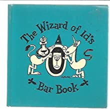 The Wizard of Id's Bar Book - The Wizard's Formulas For Better Drinking
