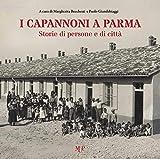 I capannoni a Parma. Storie di persone e di città