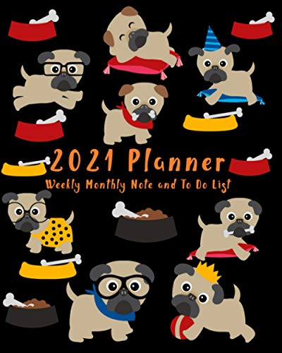 2021 Planner: Weekly, Monthly Planner And Organizer, Keep Track Of Important Dates, At A Glance Calendar, To-Do List And Notes, Pug Lover Gift