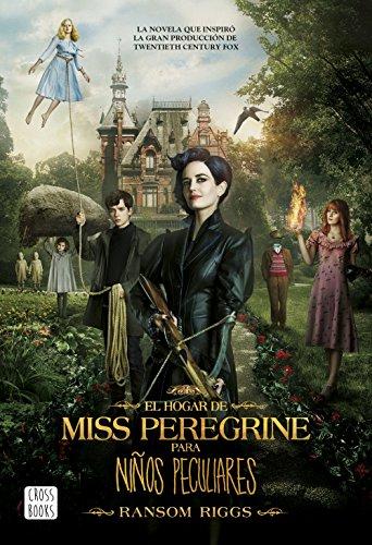 El hogar de Miss Peregrine para niños peculiares (Crossbooks)