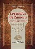 LOS JUDÍOS DE ZAMORA. UNA CRONOLOGÍA ANOTADA (Spanish Edition)