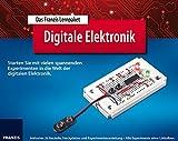 Das Franzis Lernpaket Digitale Elektronik: Starten Sie in die Welt der digitalen Elektronik mit vielen spannenden Experimenten (Elektronik Lernpakete)