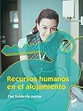 Recursos humanos en el alojamiento (Hostelería y Turismo nº 64)