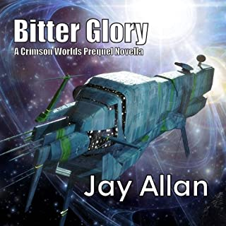 Bitter Glory     Crimson Worlds Prequel              By:                                                                                                                                 Jay Allan                               Narrated by:                                                                                                                                 Liam Owen,                                                                                        Sci-Fi Publishing                      Length: 2 hrs and 20 mins     96 ratings     Overall 4.3