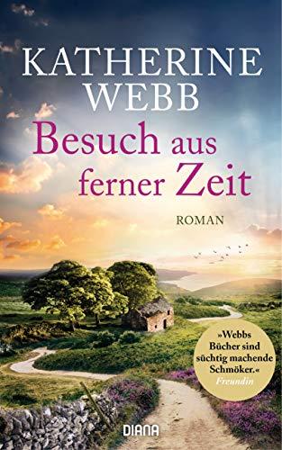 Buchseite und Rezensionen zu 'Besuch aus ferner Zeit: Roman' von Katherine Webb