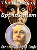 The History of Spiritualism (Complete) (English Edition)