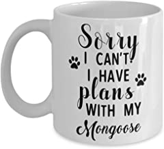 Mongoose Mug - Sorry I Can't I Have Plans With My - Funny Novelty Ceramic Coffee & Tea Cup Cool Gifts For Men Or Women With Gift Box