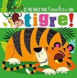 Il ne faut pas toucher un tigre !