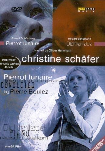 Schoenberg - Pierrot lunaire; Schumann - Dichterliebe [DVD]