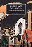 Checkmate to Murder: A Second World War Mystery (British Library Crime Classics)