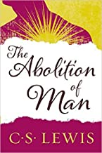 The Abolition of Man - How Education Develops Man's Sense of Morality