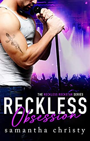 Reckless Obsession (Reckless Rockstar, book 1) by Samantha Christy