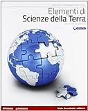 Elementi di scienze della terra. Vol. unico. Per le Scuole superiori. Con espansione onlin...